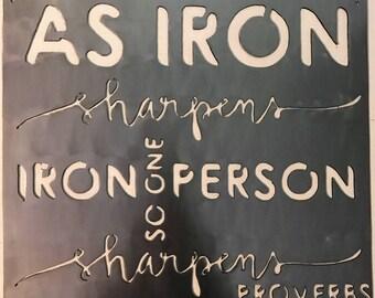 As Iron Sharpens Iron... metal sign