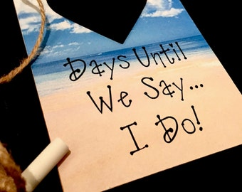 """Engagement Gift Idea. Wedding Countdown,""""Days Until..We Say I Do!"""" (Beach Theme) Countdown Plaque, Bridal Shower Gift Idea"""