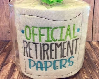Official retirement papers embroidered toilet paper // gag gift // bathroom decor