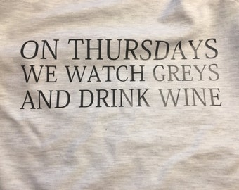 Greys Anatomy Sweatshirt, On Thursdays we waych Greys and drink wine