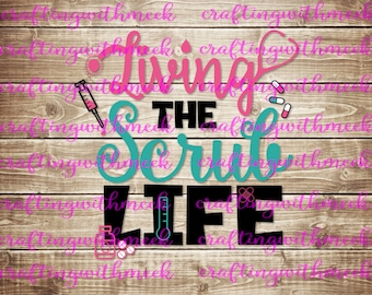 Living the Scrub Life SVG - Cricut Explore - Cricut Design Space - Silhouette Cameo