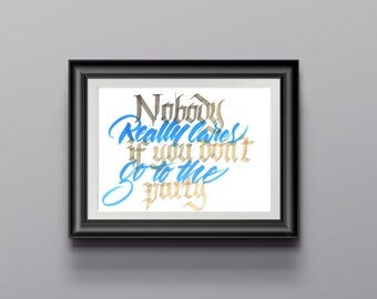 Nobody Really Cares If you dont go (Custom Calligraphy Poster)