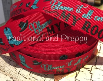 """7/8"""" cowgirl blame it on my roots rodeo glitter grosgrain sold by the yard"""