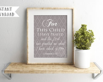 For This Child I Have Prayed digital 8x10 AND 5x7jpeg downloads / baby girl or boy nursery art / baby shower gift / 1 Samuel 1:27