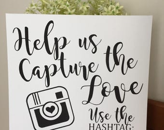 Help us Capture the Love wedding ... special occasion sign personalise with your # hashtag