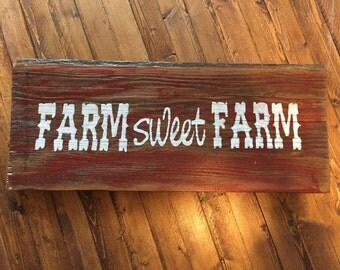 Farm Sweet Farm * Salvaged Barn Wood Sign * County Rustic * Unique Home Decor