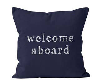 Boat Decor, Welcome Aboard, Boat Pillow Cover, Sailing Pillow Cover, Nautical Pillow Cover, Nautical Decor, Navy Blue Pillow Cover