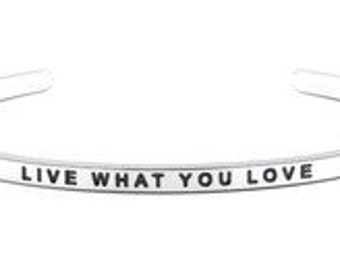 Live What You Love Cuff Bracelet