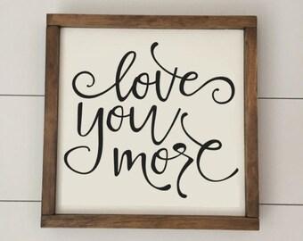 Love You More // Framed Wood Sign // Farmhouse Decor // Rustic Wood Sign // Farmhouse Sign