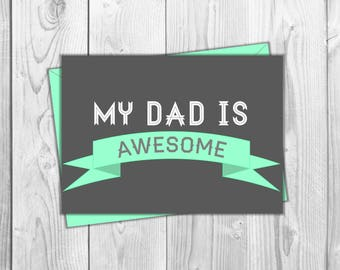 Father's Day Printable Card- My Dad is Awesome