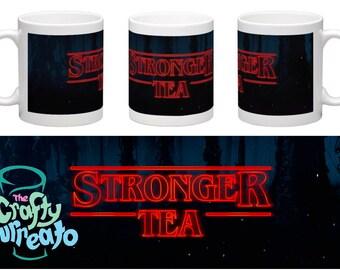 Stronger Tea mug - Stranger Things inspired mug