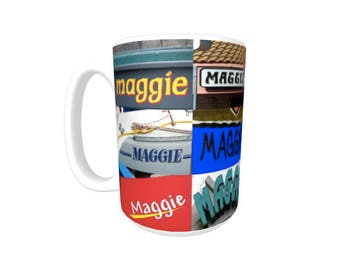 Personalized Coffee Mug featuring the name MAGGIE in photos of signs; Ceramic mug; Unique gift; Coffee cup; Birthday gift; Coffee lover