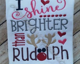 I shine brighter than rudolph, rudolph shirt, christmas shirt, reindeer shirt, santa shirt, girls christmas shirt, personalized applique