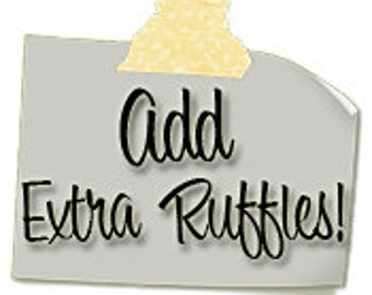 Add Extra Ruffles to My Order!