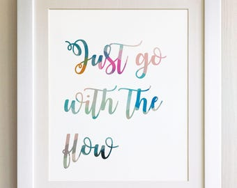 """QUOTE PRINT, Just go with the flow, *UNFRAMED* 10""""x8"""", Modern Geometric Design"""
