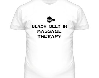 Black Belt In Massage Therapy School Subject T Shirt