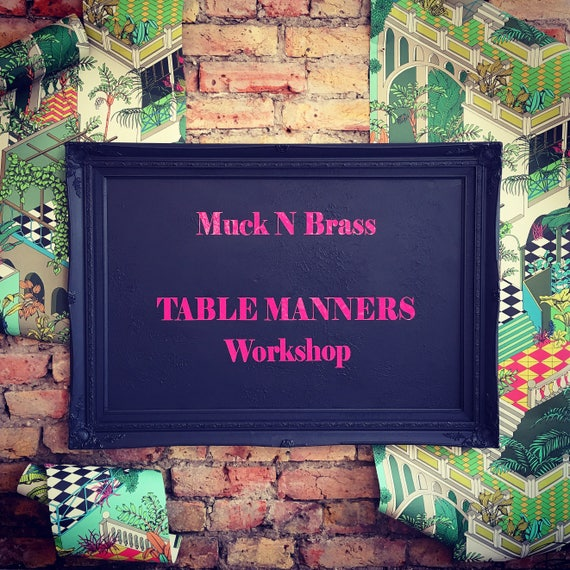 SATURDAY 4th NOVEMBER Table Manners