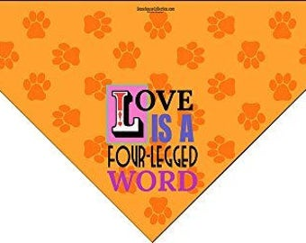 Love is a Four Legged Word - Dog Bandana - Med to Large Dogs - Funny Dog Scarf Accessory - Great Dog Gift Idea - 46013