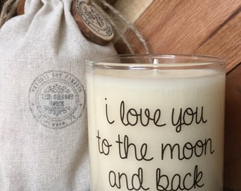 I Love You To The Moon And Back / Inspirational messages / Love you / Gift for Wife Girlfried Boy Friend Husband / Candle