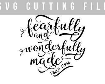 PSALM/Bible Verse/Fearfully and Wonderfully Made/SVG/CRICUT