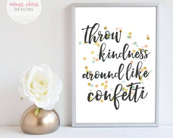 Throw Kindness Around Like Confetti A4 Print Home Decor Wall Art
