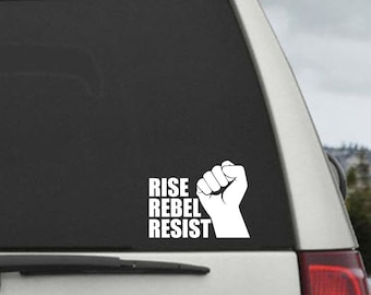 Rise - Rebel - Resist  Decal   - Car Sticker - Laptop Decal - Laptop Sticker