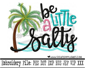 Beach Embroidery design 4x4 5x7 6x10, Be a little Salty, summer, mermaid, cruise, summer vacation, sunshine embroidery, socuteappliques