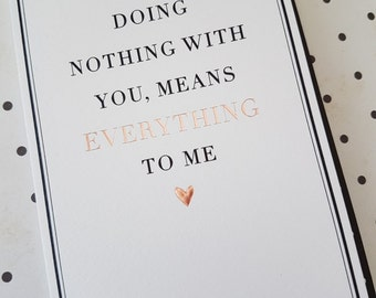 Miss you card, Doing nothing with you means everything to me  card, Chic black and rose gold foil just because card, girlfriend,  boyfriend