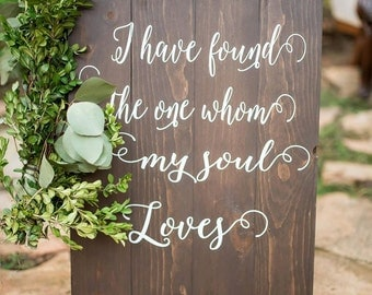 I Have Found the One Whom My Soul Loves Sign, Christmas Gift for Wife, Gift For Her, Wedding Quote Sign- Rustic Wedding Decor- Wedding Sign