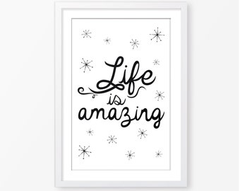 Life is amazing monochromatic art,printable art, black and white,children quote,motivational poster,gender neutral,nursery poster,baby gift