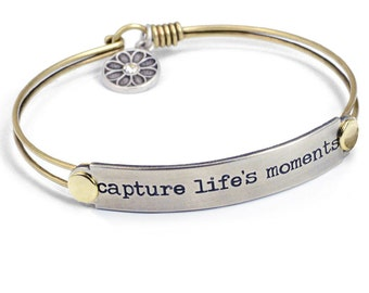 Sweet Romance Capture life's moments Bracelet, Stamped Bracelet, Inspirational Bracelet, Motivational Bracelet, Graduation Gift  BR418