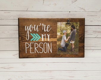 You're my Person Picture Frame gift! Gift for friend, sister, photo board, picture with clip, wood frame, bridal shower gift, FULL7x12