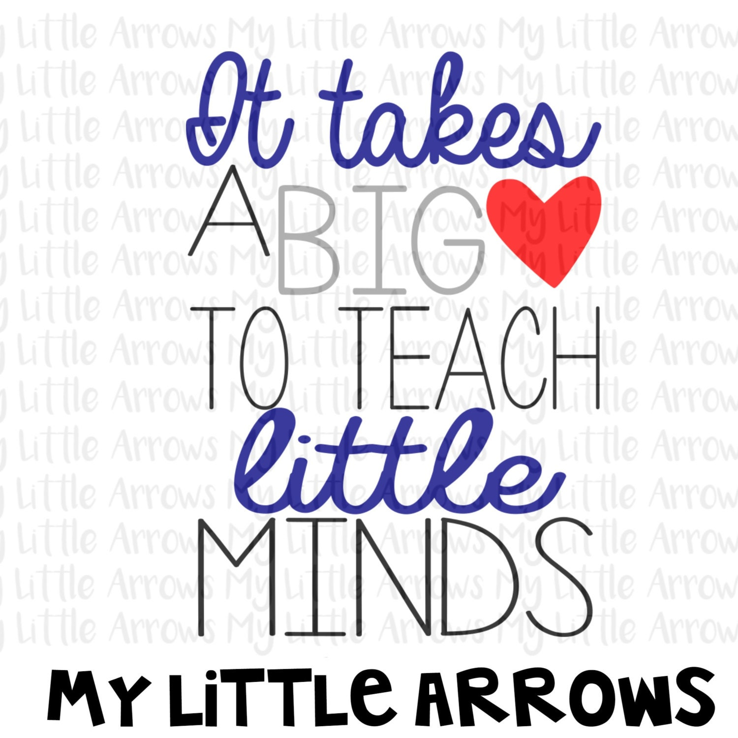 Teaching Quotes It Takes A Big Heart To Teach Little Minds Svg  Teaching Quotes