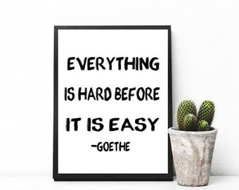Instant download,Everything is Hard Before it is Easy, Motivational Quote. Goethe Wall Art, Fitness motivation poster. Motivational print,