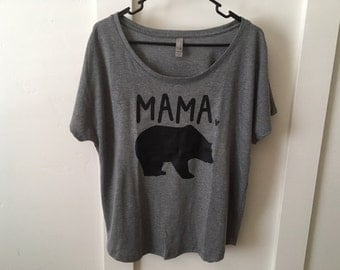 Mama Bear Shirt // Dolman slouchy style, Womens shirt, Mama bear papa bear shirt, Mama bear tshirt, Gift for mom, Gift for her, Mom life