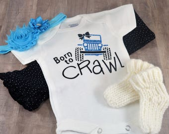 Born To Crawl Jeep With Bow Funny Newborn Baby Girl Toddler Clothes Rompers Baby Shower Birthday Gift Idea Coming Home Tee Shirt