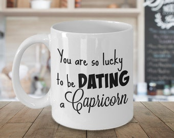Zodiac coffee mug, You are so lucky to be DATING a Capricorn, free shipping, all signs available, two sided