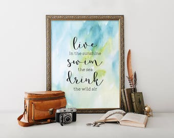 Emerson Quote, Live in the Sunshine, drink the wild air, Swim the Sea, Home Decor, Wall Art, Inspirational Quote, Quote Print, BD-579