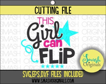 Gymnastics Svg | This Girl Can Flip Cut File | SVG EPS and DXF Cut Files for Cutting Machines | Gymnastics Cut File | Tumbling Dxf | Cheer