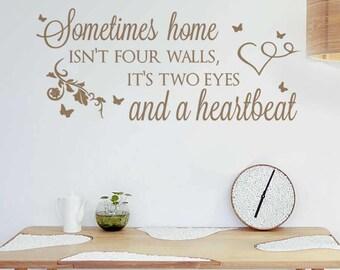 Sometimes Home Isn't Four Walls Wall Sticker Decal Art