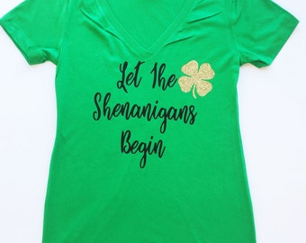 Let the Shenanigan's Begin Tee , St. Patrick's Day Shirt, St. Paddy's Day Shirts, Drunk in Love, Shamrock, Gold Glitter