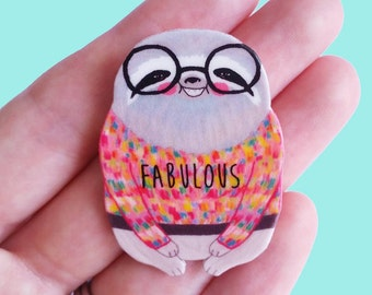 "Sloth Brooch // Pin // plastic and acrylic // Illustrated ""Fabulous"" Sloth in a Sweater // quirky // colourful // statement"