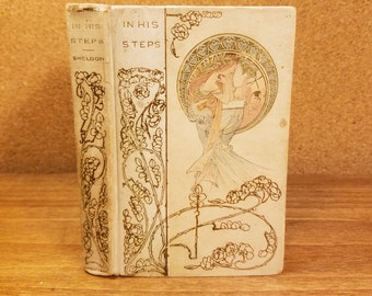 Antique In His Steps by Charles M. Sheldon circa 1900 Illustrated Hardcover