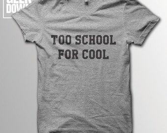 Too School For Cool t-shirt tee // hipster t-shirts / hipster clothing / hipster shirt / sarcasm t-shirt / school t-shirt / cool for school