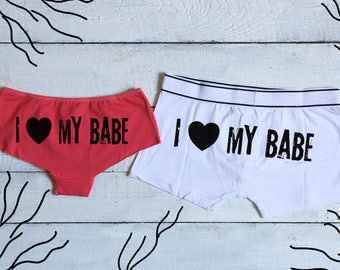 I love my babe His and Hers Set Couples Underwear Set Funny Romantic Gift for Valentines day Gift for Couple underwear boyfriend girlfriend