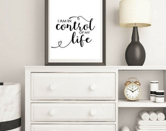 I am in Control of My Life print,  Motivational Print , Typography Print  , Affirmation Print , Digital Art , instant download, instant gift