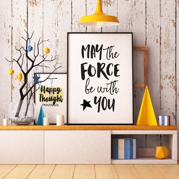 Printable Art, Movie Quote, May the Force Be With You, Inspirational Print, Typography Print, Motivational Quote, Digital Download Print