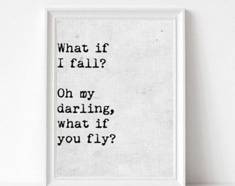 "Shop ""what if i fall oh my darling what if you fly"" in Prints"