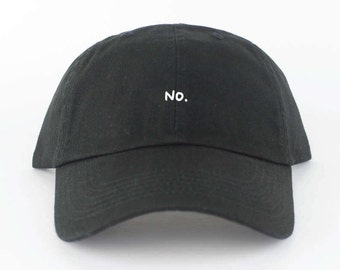 No. Hat - Black Embroidered Dad Hat - Polo Hat - Curved Brim Six Panel Fabric Strap Hat - NO Never Okay Ok Hmm Not Gunna Happen - Brand New