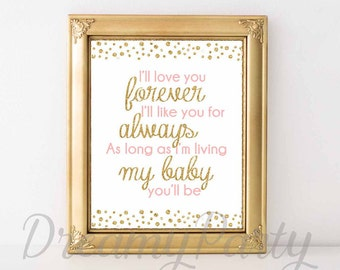 I'll Love You Forever I'll Like You For Always 8 x10 printable wall art, pink and gold nursery print, baby girls room decor, Digital File.